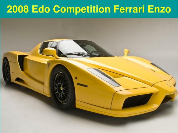 2008 Edo Competition Ferrari Enzo