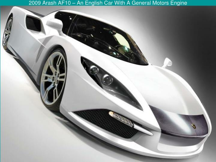 2009 Arash AF10 – An English Car With A General Motors Engine