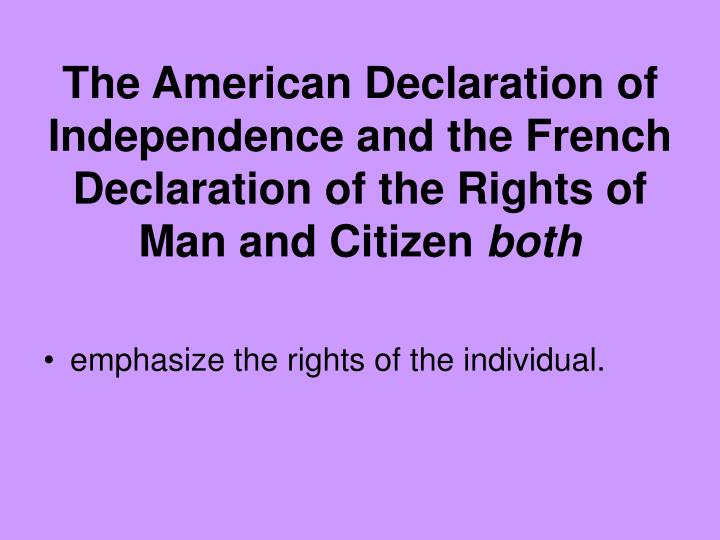 The American Declaration of Independence and the French Declaration of the Rights of Man and Citizen