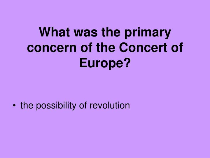 What was the primary concern of the Concert of Europe?