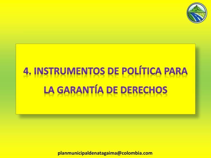 4. INSTRUMENTOS DE POLÍTICA PARA LA GARANTÍA DE DERECHOS