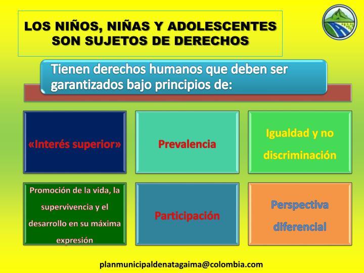 LOS NIÑOS, NIÑAS Y ADOLESCENTES SON SUJETOS DE DERECHOS