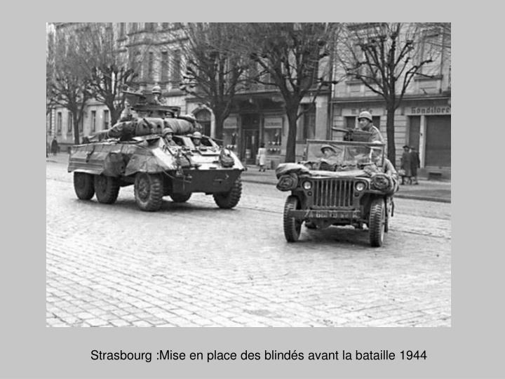 Strasbourg :Mise en place des blindés avant la bataille 1944