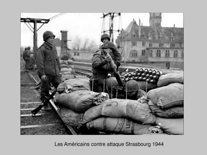 Les Américains contre attaque Strasbourg 1944