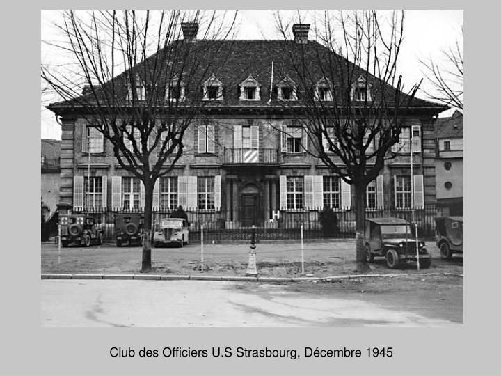 Club des Officiers U.S Strasbourg, Décembre 1945