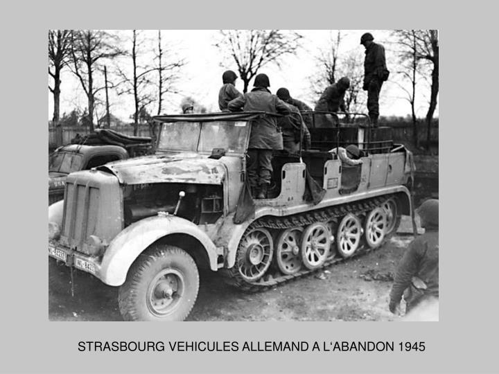 STRASBOURG VEHICULES ALLEMAND A L'ABANDON 1945