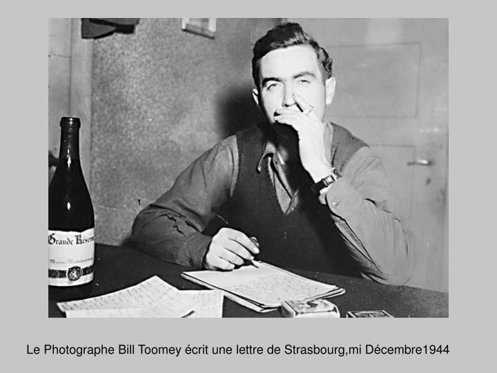 Le Photographe Bill Toomey écrit une lettre de Strasbourg,mi Décembre1944