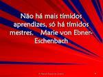 n o h mais t midos aprendizes s h t midos mestres marie von ebner eschenbach