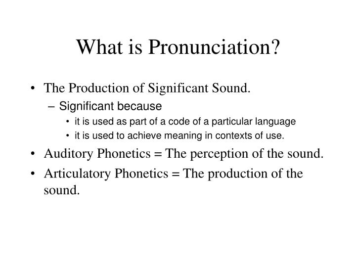 What is pronunciation