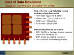 cost of data movement towards coherence domains on chip