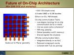 future of on chip architecture nov 2009 doe arch workshop