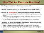 why wait for exascale machine