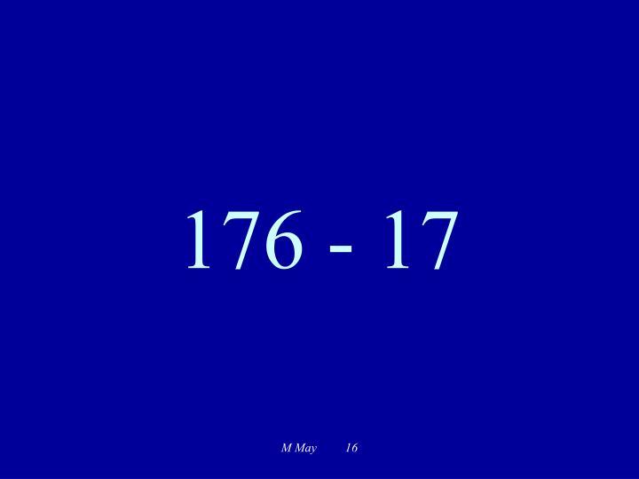 176 - 17