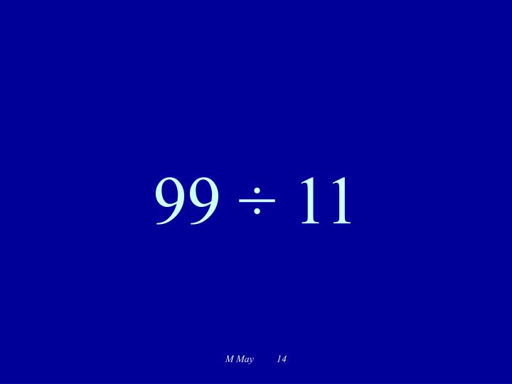 99 ÷ 11