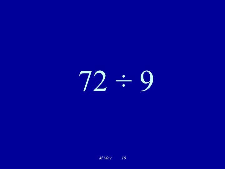 72 ÷ 9