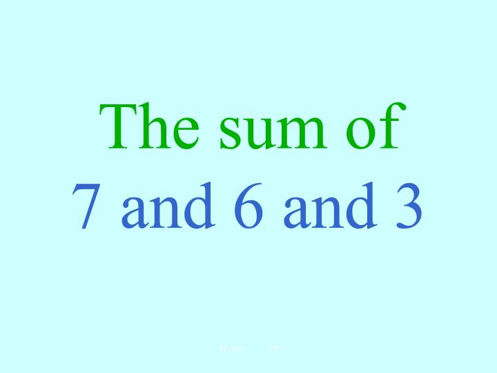 The sum of