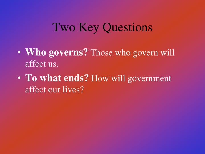 Two key questions