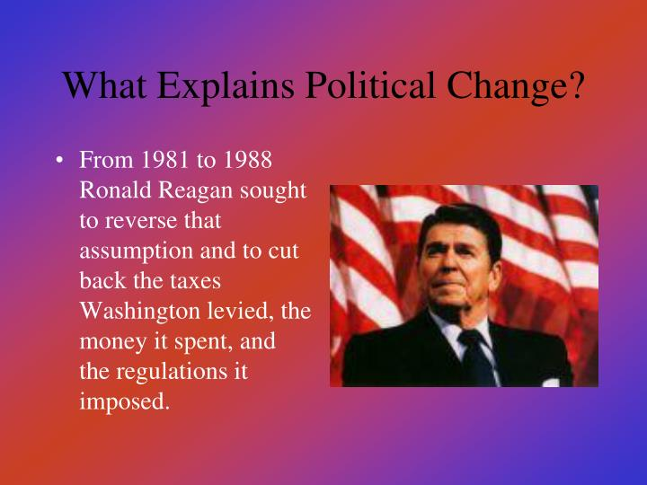 What Explains Political Change?