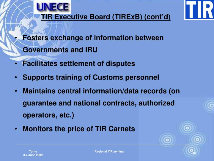 TIR Executive Board (TIRExB) (cont'd)