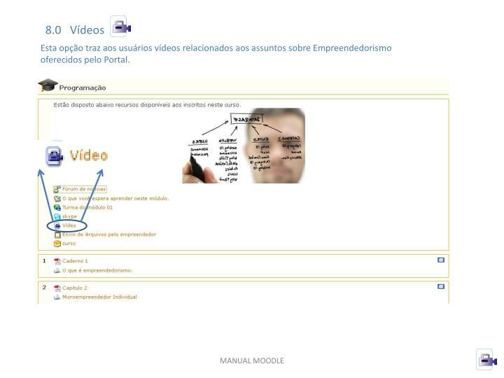 8.0   Vídeos