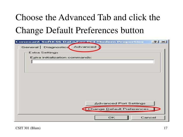 Choose the Advanced Tab and click the Change Default Preferences button