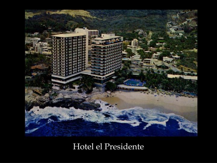 Hotel el Presidente