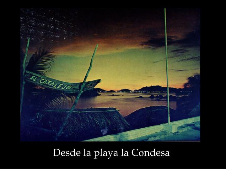 Desde la playa la Condesa