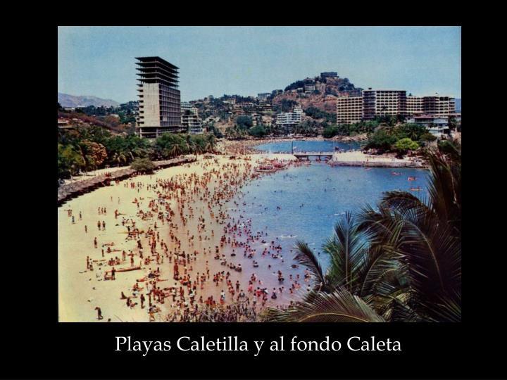 Playas Caletilla y al fondo Caleta