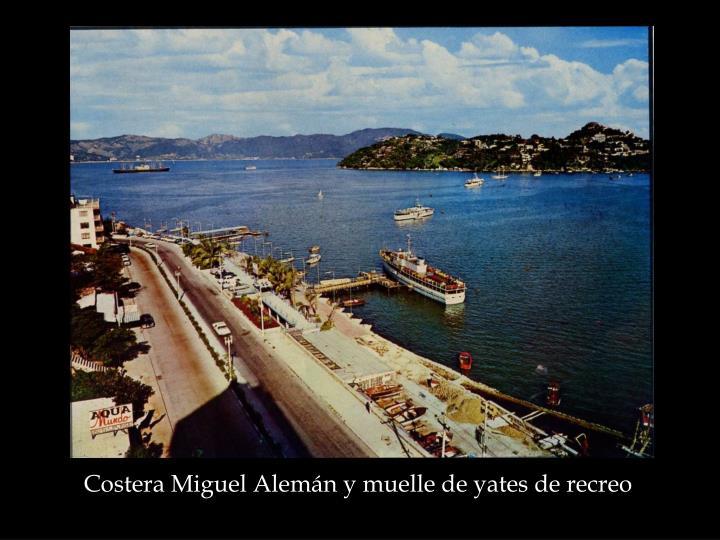 Costera Miguel Alemán y muelle de yates de recreo