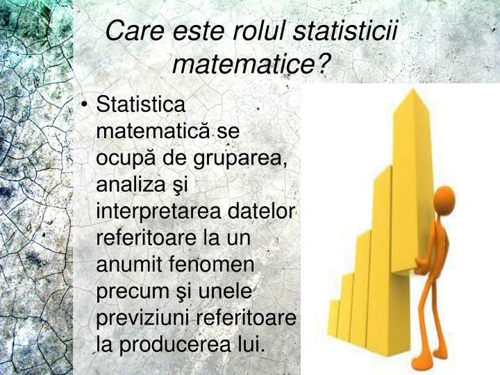 Care este rolul statisticii matematice?