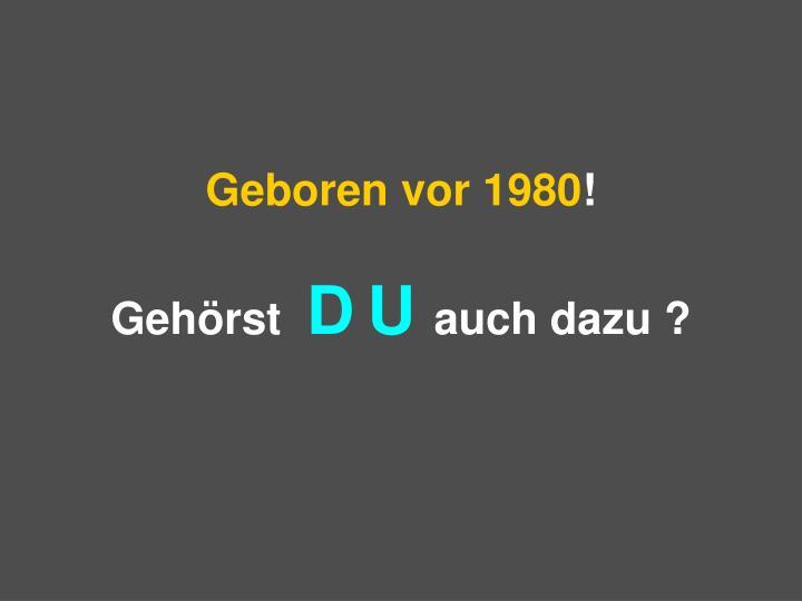 Geboren vor 1980