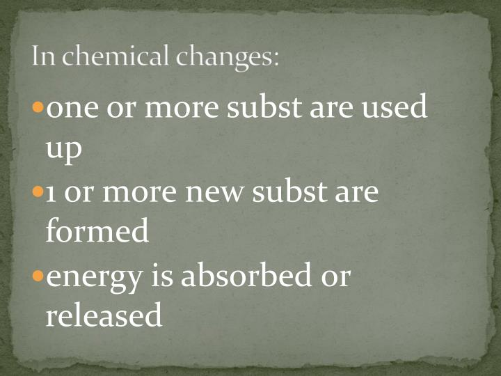 In chemical changes: