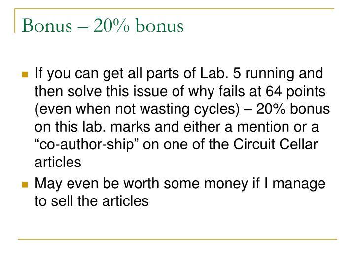 Bonus – 20% bonus