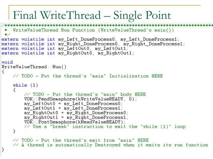 Final WriteThread – Single Point