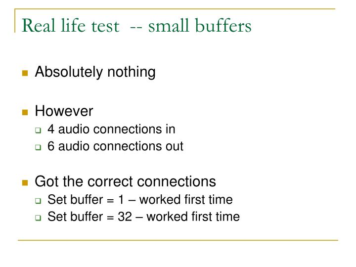 Real life test  -- small buffers