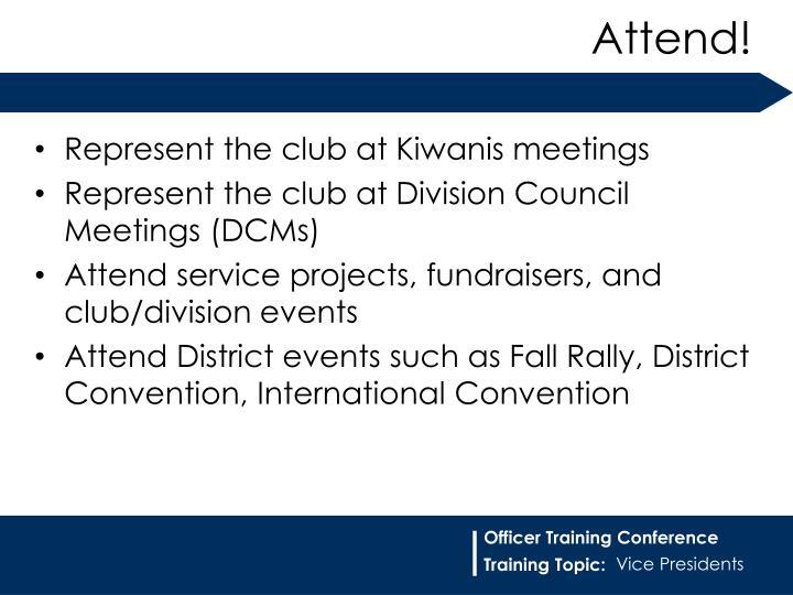 Represent the club at Kiwanis meetings