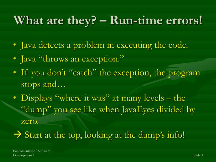 What are they? – Run-time errors!