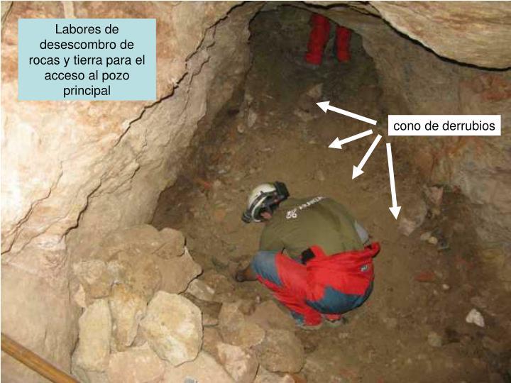Labores de desescombro de rocas y tierra para el acceso al pozo principal