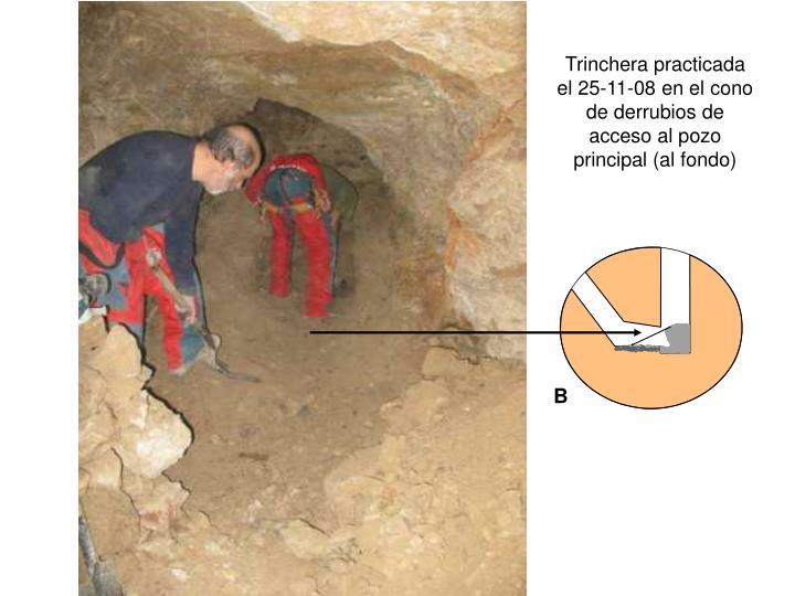 Trinchera practicada el 25-11-08 en el cono de derrubios de acceso al pozo principal (al fondo)