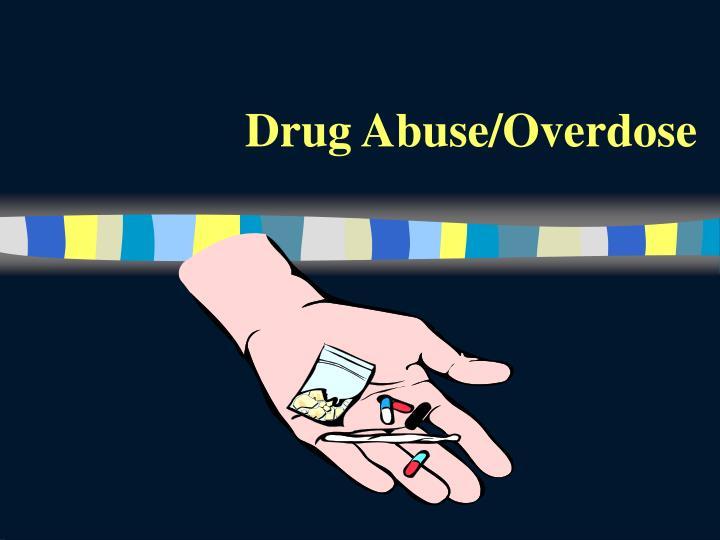 Drug Abuse/Overdose