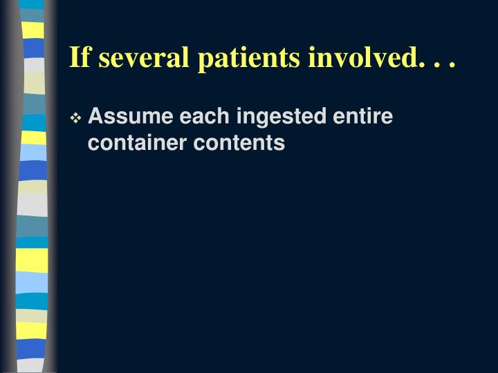 If several patients involved. . .