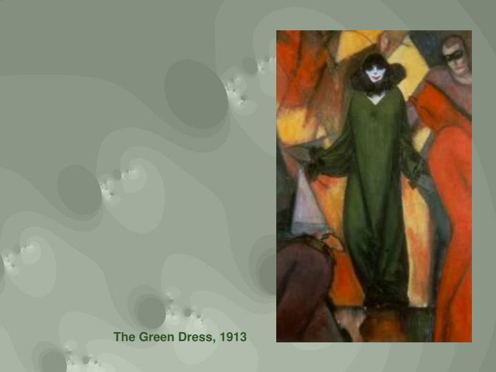 The Green Dress, 1913