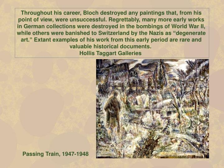 """Throughout his career, Bloch destroyed any paintings that, from his point of view, were unsuccessful. Regrettably, many more early works in German collections were destroyed in the bombings of World War II, while others were banished to Switzerland by the Nazis as """"degenerate art."""" Extant examples of his work from this early period are rare and valuable historical documents."""