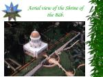 aerial view of the shrine of the b b