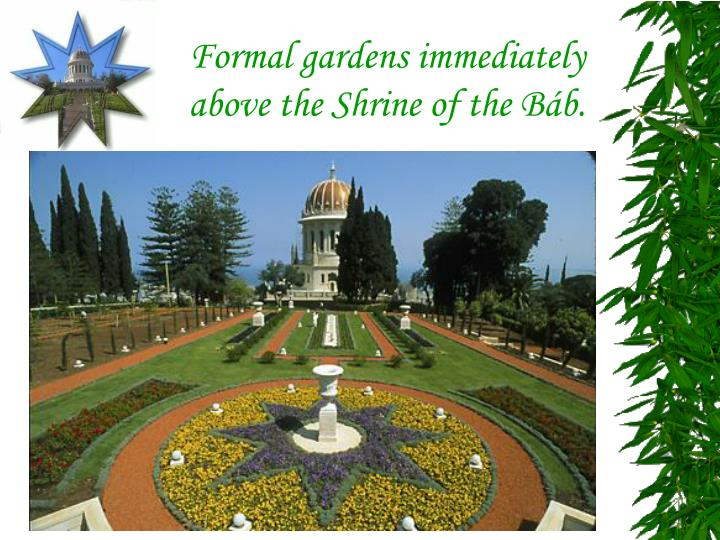 Formal gardens immediately above the Shrine of the Báb.