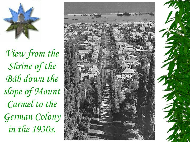 View from the Shrine of the Báb down the slope of Mount Carmel to the German Colony in the 1930s.