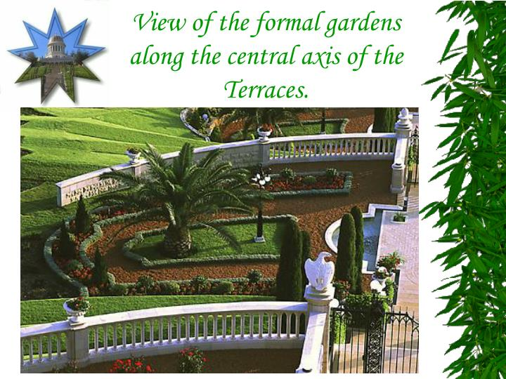 View of the formal gardens along the central axis of the Terraces.