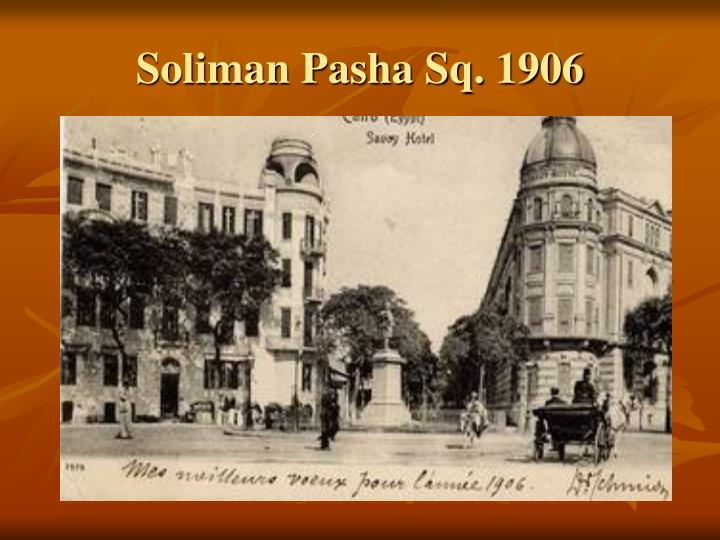 Soliman Pasha Sq. 1906