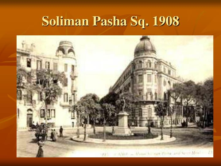 Soliman Pasha Sq. 1908