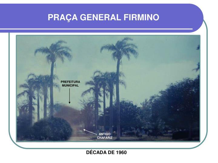 PRAÇA GENERAL FIRMINO